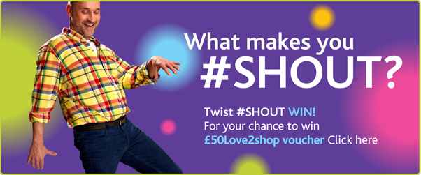 What makes you #SHOUT?